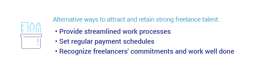 Alternative wats to attract and retain strong freelance talent