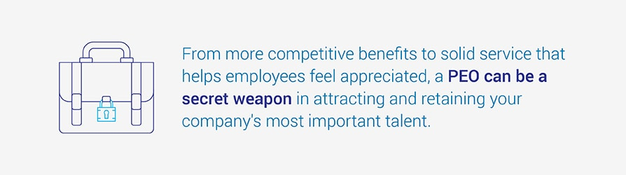 From more competitive benefits to solid service that helps employees feel appreciated, a PEO can be a secret weapon in attracting and retaining your company's most important talent.