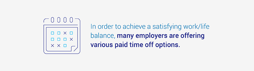 In order to achieve a satisfying work-life balance, many employers are offering various paid time off options.