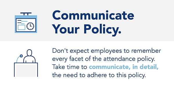 Communicate your absenteeism policy regularly, in detail