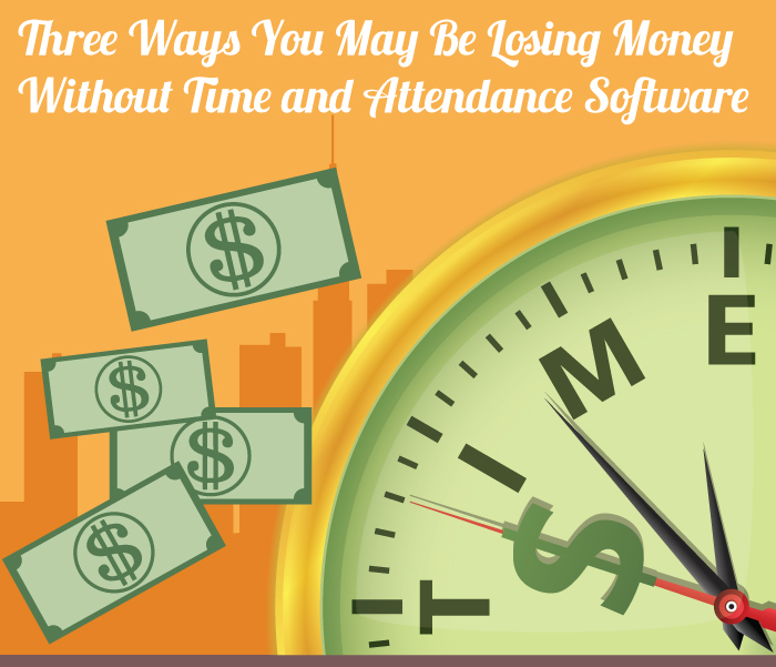 Losing money without time and attendance software