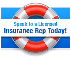 Speak to a Licensed Insurance Rep Today!
