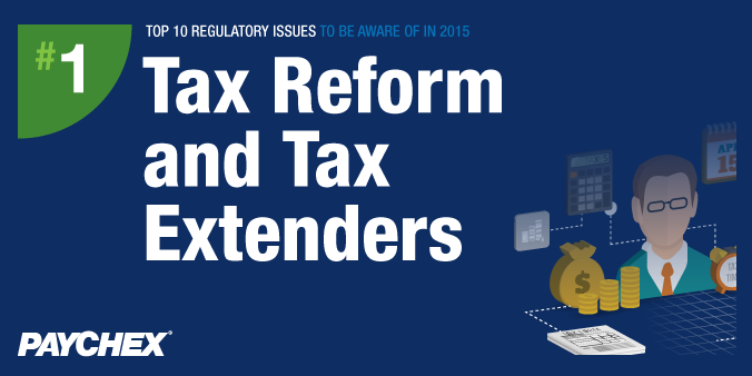 Top 10 Regulatory Issues To Be Aware Of In 2015 - #1: Tax Reform and Tax Extenders