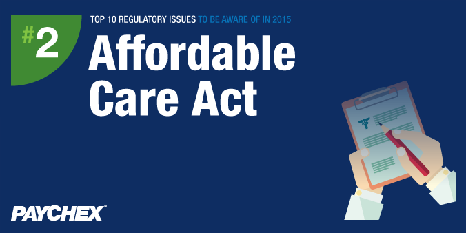 Top 10 Regulatory Issues To Be Aware Of In 2015 - #2: Affordable Care Act