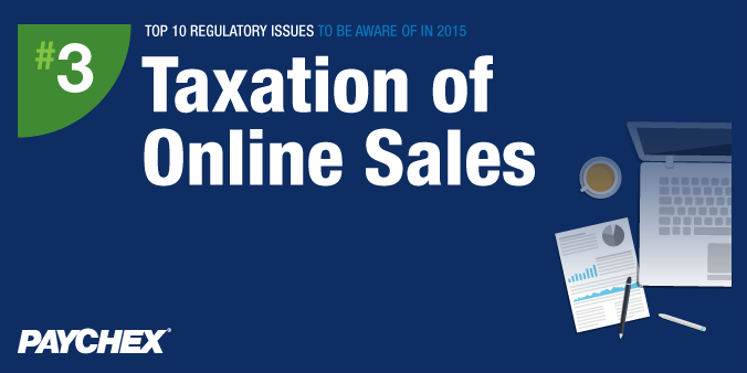 Top 10 Regulatory Issues To Be Aware Of In 2015 - #3: Taxation of Online Sales