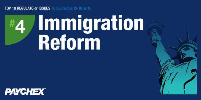Top 10 Regulatory Issues To Be Aware Of In 2015 - #4: Immigration Reform