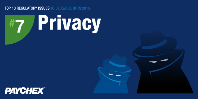 Top 10 Regulatory Issues To Be Aware Of In 2015 - #7: Privacy
