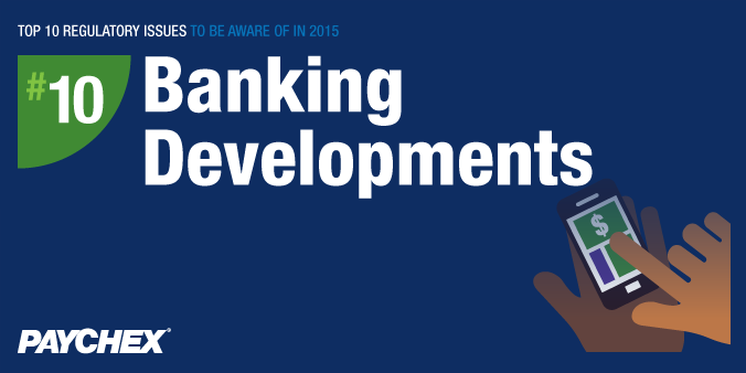 Top 10 Regulatory Issues To Be Aware Of In 2015 - #10: Banking Developments